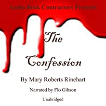 The Confession Audiobook by Mary Roberts Rinehart Narrated by Flo Gibson