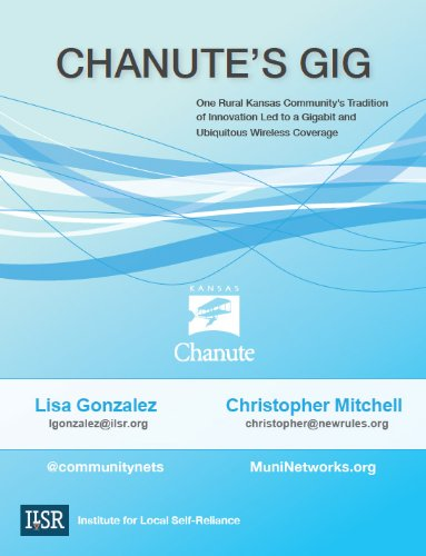Chanute'S Gig: One Rural Kansas Community'S Tradition Of Innovation Led To A Gigabit And Ubiquitous Wireless Coverage