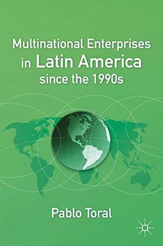 Multinational Enterprises in Latin America since the 1990s