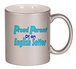 Proud Parent of a English Setter Coffee Mug Metallic Silver 11 oz