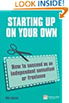 Starting up on your own: How to succe...