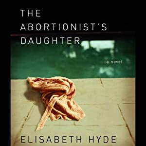 The Abortionist's Daughter | [Elisabeth Hyde]