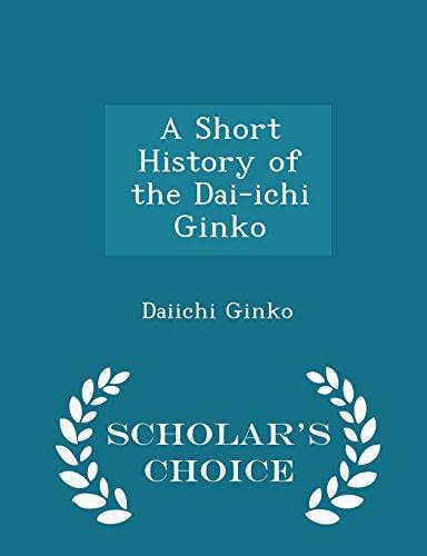 A Short History of the Dai-Ichi Ginko - Scholar's Choice Edition
