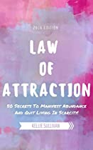 Law Of Attraction : 5o Secrets To Manifest Abundance And Quit Living In Scarcity!