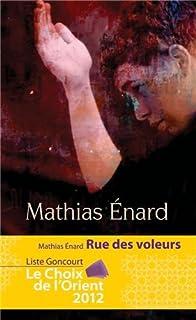 Rue des voleurs : roman, Énard, Mathias