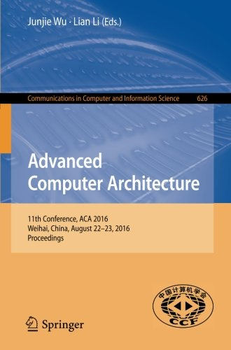 advanced-computer-architecture-11th-conference-aca-2016-weihai-china-august-22-23-2016-proceedings