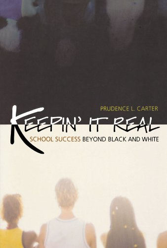 Keepin' It Real: School Success Beyond Black and White...