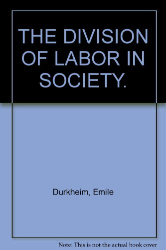 division of labour emile durkheim am Emile durkheim on the division of labor in society book1, chp 1: 'the method of determining this function' in this chapter, durkheim asks what the division.