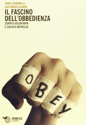 Il fascino dell'obbedienza. Servitù volontaria e società depressa