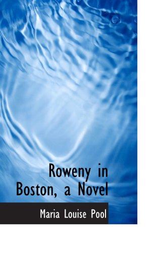 Roweny in Boston, a Novel