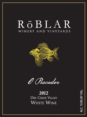 2012 Roblar Winery Dry Creek Valley O'Pescador White Wine 750 Ml