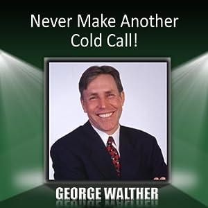 Never Make Another Cold Call! Speech