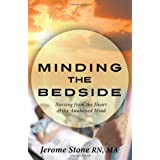 Minding the Bedside- Nursing from the Heart of the Awakened Mind