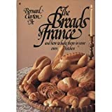 The Breads of France and How to Bake Them in Your Own Kitchen (0020094701) by Bernard Clayton