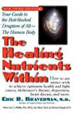 img - for Eric R. Braverman: The Healing Nutrients Within : Facts, Findings, and New Research on Amino Acids (Paperback); 2003 Edition book / textbook / text book