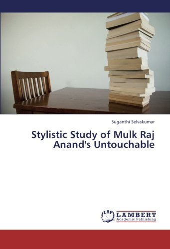 untouchable by mulk raj anand essay Mulk raj anand (1905-2004) was a founding father of the indian novels in  english  tragedy, and his first prose essay was a response to the suicide of an  aunt,  his first main novel, untouchable, published in 1935 written at.