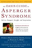 img - for The Oasis Guide to Asperger Syndrome: Advice, Support, Insight, and Inspiration   [OASIS GT ASPERGER SYNDROME REV] [Hardcover] book / textbook / text book