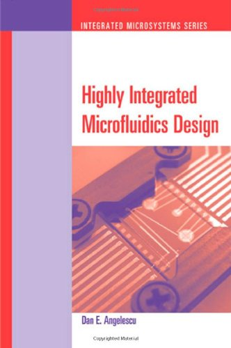 Highly Integrated Microfluidics Design (Integrated Microsystems)