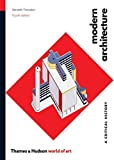 img - for Modern Architecture: A Critical History (Fourth Edition) (World of Art) book / textbook / text book