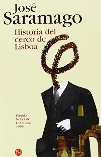 Historia del cerco de Lisboa/ The History of the Siege of Lisbon (Narrativa (Punto de Lectura)) (Spanish Edition)