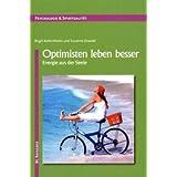 """Optimisten leben besser: Energie aus der Seelevon """"Birgit Kaltenthaler"""""""