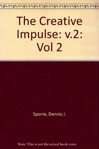 The Creative Impulse: An Introduction to the Arts, by Dennis J. Sporre