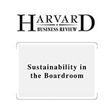 Sustainability in the Boardroom (Harvard Business Review) (       UNABRIDGED) by Lynn S. Paine Narrated by Todd Mundt