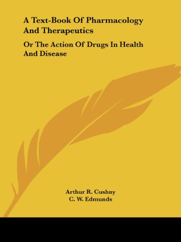 A Text-Book of Pharmacology and Therapeutics: Or the Action of Drugs in Health and Disease