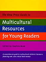 The New Press Guide to Multicultural Resources for Young Readers