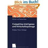 Competitive Intelligence und Wirtschaftsspionage. Analyse, Praxis, Strategie