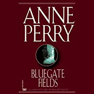 Bluegate Fields: A Charlotte and Thomas Pitt Novel | [Anne Perry]