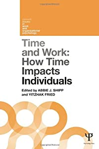 Time and Work, Volume 1: How time impacts individuals (Current Issues in Work and Organizational Psychology)