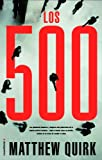 Los 500 (Spanish Edition)
