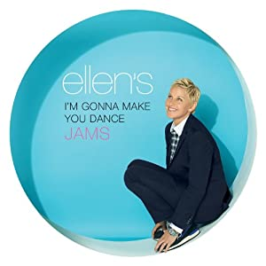 Ellen DeGeneres' I'm Gonna Make You Dance Jams from WaterTower Music