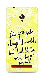AMEZ let your smile change the world Back Cover For Asus Zenfone Go ZC500TG