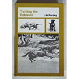 "Training the Retriever; A Manualvon ""J. A. Kersley"""