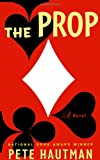 The Prop: A Novel (0743284658) by Hautman, Pete
