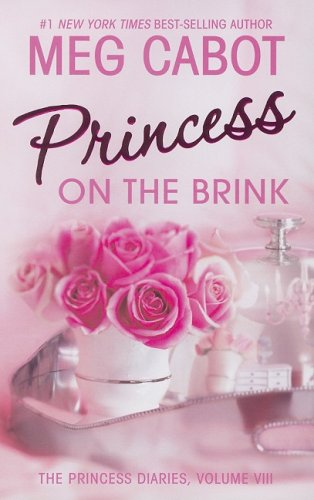Meg Cabot – [princess Diaries 08] – Princess On The Brink (after Eight) () (epub)