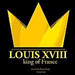 Louis XVIII, King of France | JM Gardner
