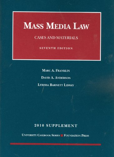 Mass Media Law, Cases and Materials, 7th, 2010 Supplement...