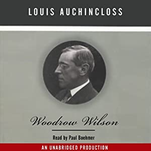Woodrow Wilson | [Louis Auchincloss]