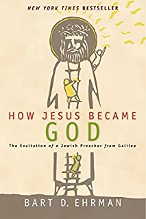 Book Cover: How Jesus Became God: The Exaltation of a Jewish Preacher from Galilee
