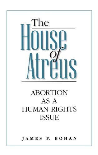 The House of Atreus: Abortion as a Human Rights Issue