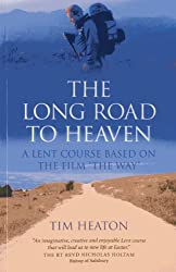 """The Long Road to Heaven: A Lent Course Based on the Film """"The Way"""""""