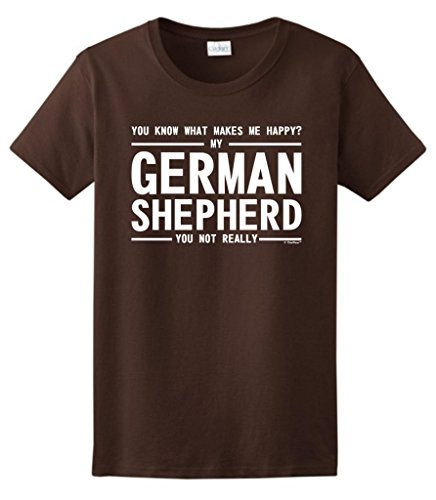 What Makes Me Happy My German Shepherd Ladies T-Shirt Large Dark Chocolate