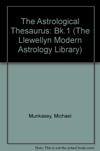 Astrological Thesaurus, Book One: House Keywords (The Llewellyn Modern Astrology Library)