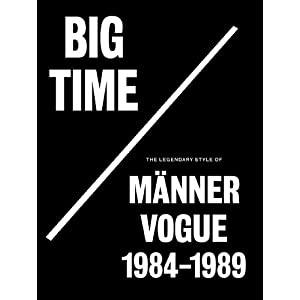 Big Time: The Legendary Style Of Männer Vogue, 1984-1989