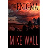 The Enigma ~ Mike Wall