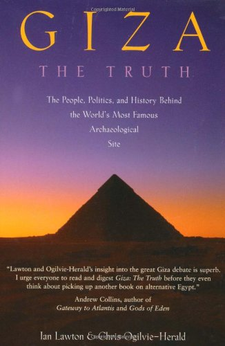 Giza: The Truth: The People, Politics, and History Behind the World's Most Famous Archaeological Site