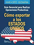 img - for COMO EXPORTAR A LOS ESTADOS UNIDOS. El Precio Es En Dolares book / textbook / text book